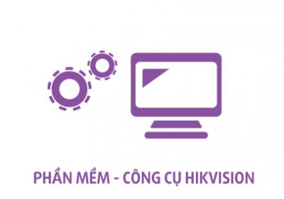 phan mem - cong cu hikvision - 2